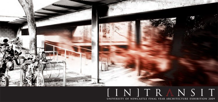 [In Transit] University of Newcastle Final Year Architecture Exhibition 2009