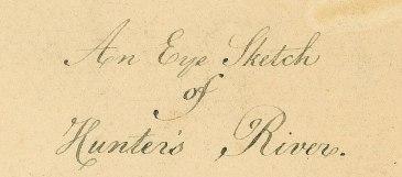 Eyesketch of Hunter's River by  Lieutenant John Shortland Jnr, 1797 (Courtesy Hydrographic Office Taunton UK)